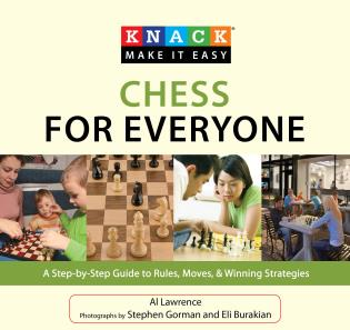Cover image for the book Knack Chess for Everyone: A Step-By-Step Guide To Rules, Moves & Winning Strategies
