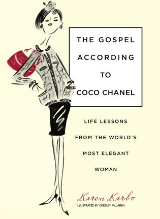 Cover image for the book Gospel According to Coco Chanel: Life Lessons From The World's Most Elegant Woman, First Edition