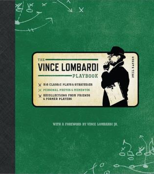 Cover image for the book Official Vince Lombardi Playbook: * His Classic Plays & Strategies * Personal Photos & Mementos * Recollections From Friends & Former Players