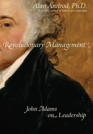 Cover image for the book Revolutionary Management: John Adams on Leadership