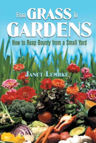 Cover image for the book From Grass to Gardens: How to Reap Bounty from a Small Yard