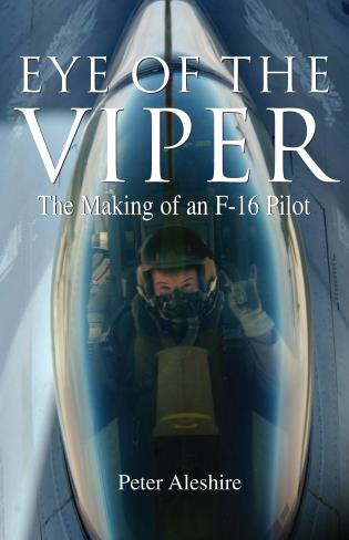 Cover image for the book Eye of the Viper: The Making of an F-16 Pilot