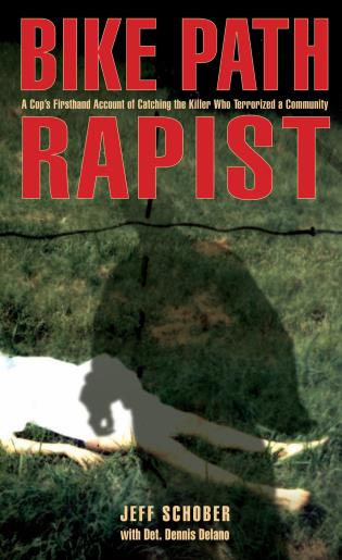 Cover image for the book Bike Path Rapist: A Cop's Firsthand Account of Catching the Killer Who Terrorized a Community, First Edition