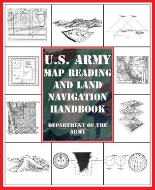 Cover image for the book U.S. Army Map Reading and Land Navigation Handbook, First Edition