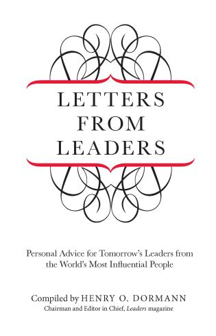 Cover image for the book Letters from Leaders: Personal Advice for Tomorrow's Leaders from the World's Most Influential People