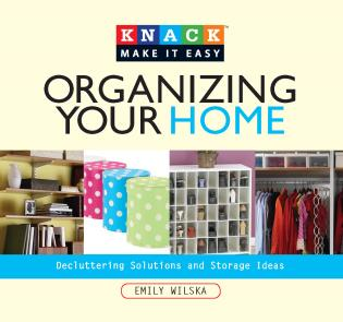 Cover image for the book Knack Organizing Your Home: Decluttering Solutions and Storage Ideas