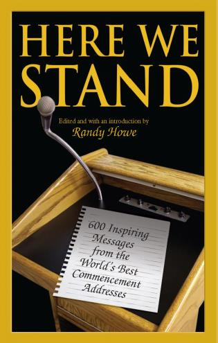 Cover image for the book Here We Stand: 600 Inspiring Messages from the World's Best Commencement Addresses