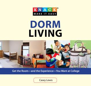 Cover image for the book Knack Dorm Living: Get The Room--And The Experience--You Want At College