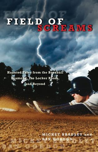 Haunted Tales From The Baseball Diamond Locker Room And Beyond