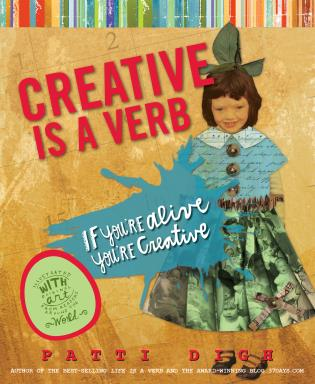 Cover image for the book Creative Is a Verb: If You're Alive, You're Creative, First Edition