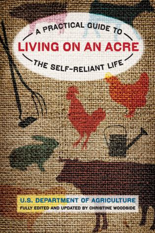Cover image for the book Living on an Acre: A Practical Guide To The Self-Reliant Life, Second Edition