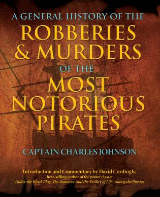 Cover image for the book General History of the Robberies & Murders of the Most Notorious Pirates