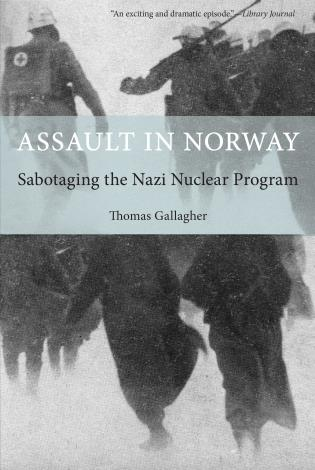 Cover image for the book Assault in Norway: Sabotaging The Nazi Nuclear Program