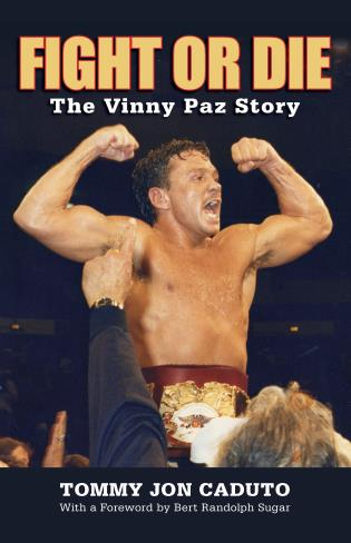 Cover image for the book Fight or Die: The Vinny Paz Story