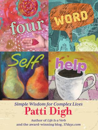 Cover image for the book Four-Word Self-Help: Simple Wisdom For Complex Lives, First Edition