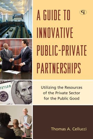 Cover image for the book A Guide to Innovative Public-Private Partnerships: Utilizing the Resources of the Private Sector for the Public Good