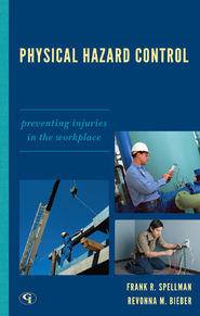 Cover image for the book Physical Hazard Control: Preventing Injuries in the Workplace