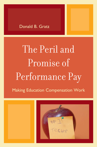 Cover image for the book The Peril and Promise of Performance Pay: Making Education Compensation Work
