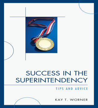 Cover image for the book Success in the Superintendency: Tips and Advice