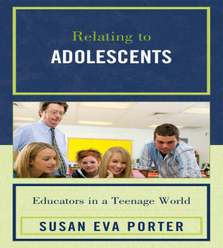 Cover image for the book Relating to Adolescents: Educators in a Teenage World