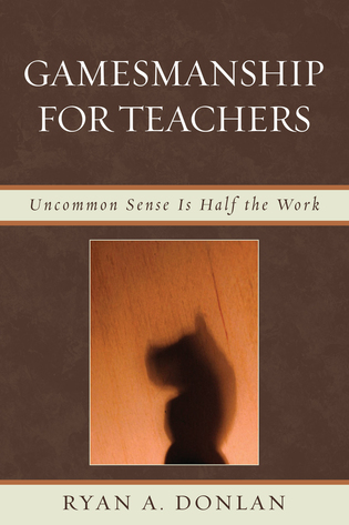 Cover image for the book Gamesmanship for Teachers: Uncommon Sense Is Half the Work