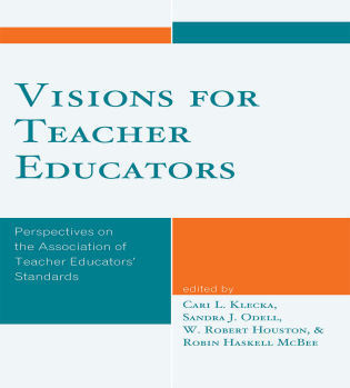 Cover image for the book Visions for Teacher Educators: Perspectives on the Association of Teacher Educators' Standards