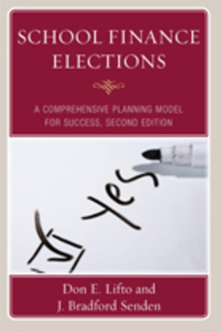 Cover image for the book School Finance Elections: A Comprehensive Planning Model for Success, Second Edition