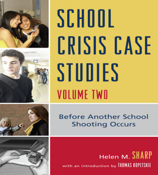 Cover image for the book School Crisis Case Studies: Before Another School Shooting Occurs, Volume Two