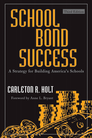 Cover image for the book School Bond Success: A Strategy for Building America's Schools, Third Edition