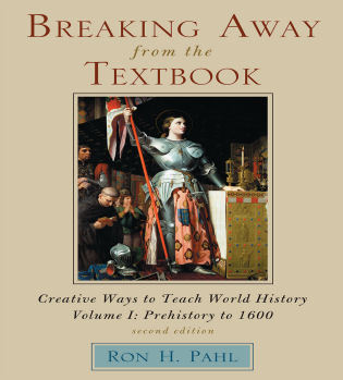 Cover image for the book Breaking Away from the Textbook: Creative Ways to Teach World History, Volume I, 2nd Edition