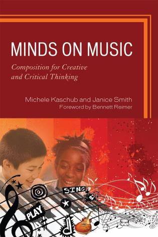 Cover image for the book Minds on Music: Composition for Creative and Critical Thinking