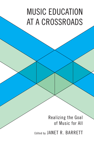 Cover image for the book Music Education at a Crossroads: Realizing the Goal of Music for All