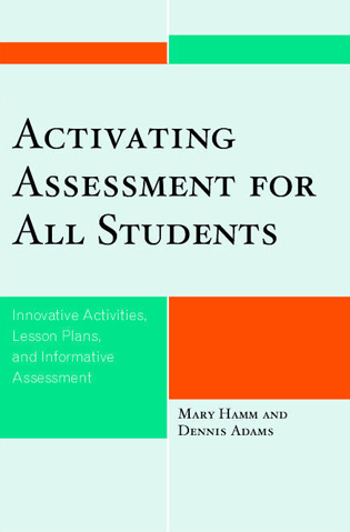 Cover image for the book Activating Assessment for All Students: Innovative Activities, Lesson Plans, and Informative Assessment