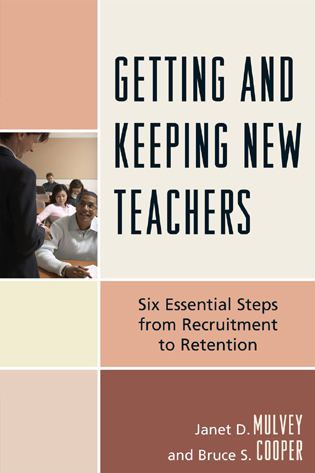Cover image for the book Getting and Keeping New Teachers: Six Essential Steps from Recruitment to Retention