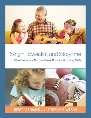 Cover image for the book Singin', Sweatin', and Storytime: Literature-based Movement and Music for the Young Child