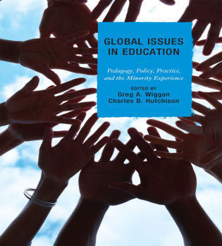 Cover image for the book Global Issues in Education: Pedagogy, Policy, Practice, and the Minority Experience