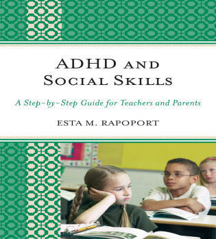 Cover image for the book ADHD and Social Skills: A Step-by-Step Guide for Teachers and Parents
