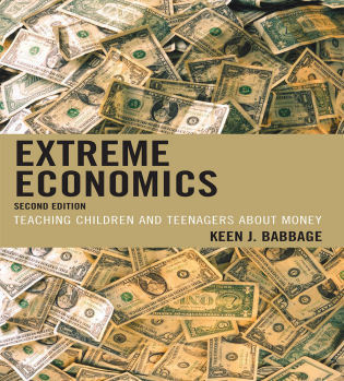 Cover image for the book Extreme Economics: Teaching Children and Teenagers about Money, Second