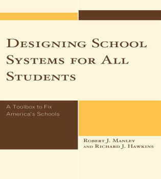 Cover image for the book Designing School Systems for All Students: A Toolbox to Fix America's Schools