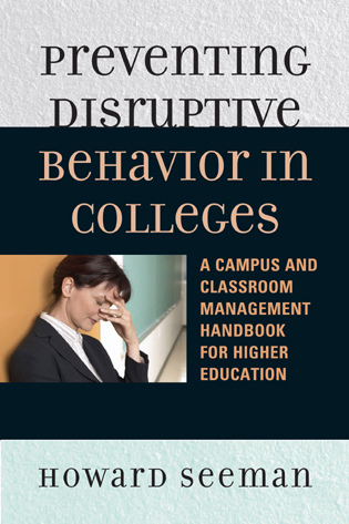 Cover image for the book Preventing Disruptive Behavior in Colleges: A Campus and Classroom Management Handbook for Higher Education