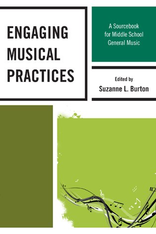 Cover image for the book Engaging Musical Practices: A Sourcebook for Middle School General Music