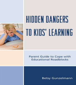 Cover image for the book Hidden Dangers to Kids' Learning: A Parent Guide to Cope with Educational Roadblocks