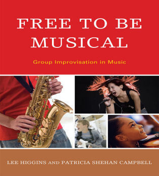 Cover image for the book Free to Be Musical: Group Improvisation in Music