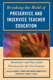 Cover image for the book Breaking the Mold of Preservice and Inservice Teacher Education: Innovative and Successful Practices for the Twenty-first Century