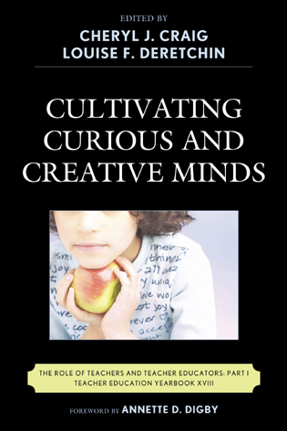 Cover image for the book Cultivating Curious and Creative Minds: The Role of Teachers and Teacher Educators, Part I