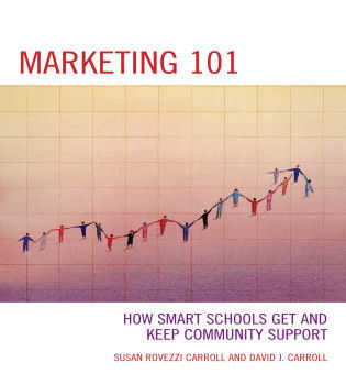 Cover image for the book Marketing 101: How Smart Schools Get and Keep Community Support, 3rd Edition