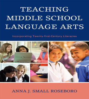 Cover image for the book Teaching Middle School Language Arts: Incorporating Twenty-first Century Literacies
