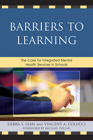 Cover image for the book Barriers to Learning: The Case for Integrated Mental Health Services in Schools
