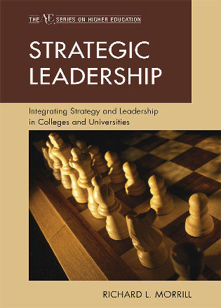Cover image for the book Strategic Leadership: Integrating Strategy and Leadership in Colleges and Universities