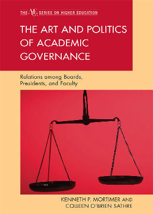 Cover image for the book The Art and Politics of Academic Governance: Relations among Boards, Presidents, and Faculty